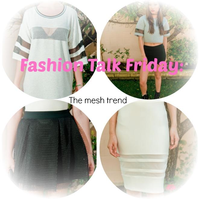 Fashion Talk Friday: All About thatMESH