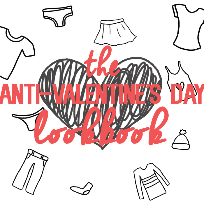 The Anti-Valentine's Day Lookbook