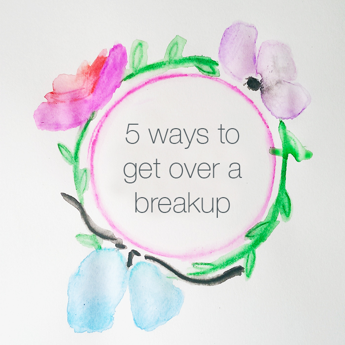5 ways to get over a breakup