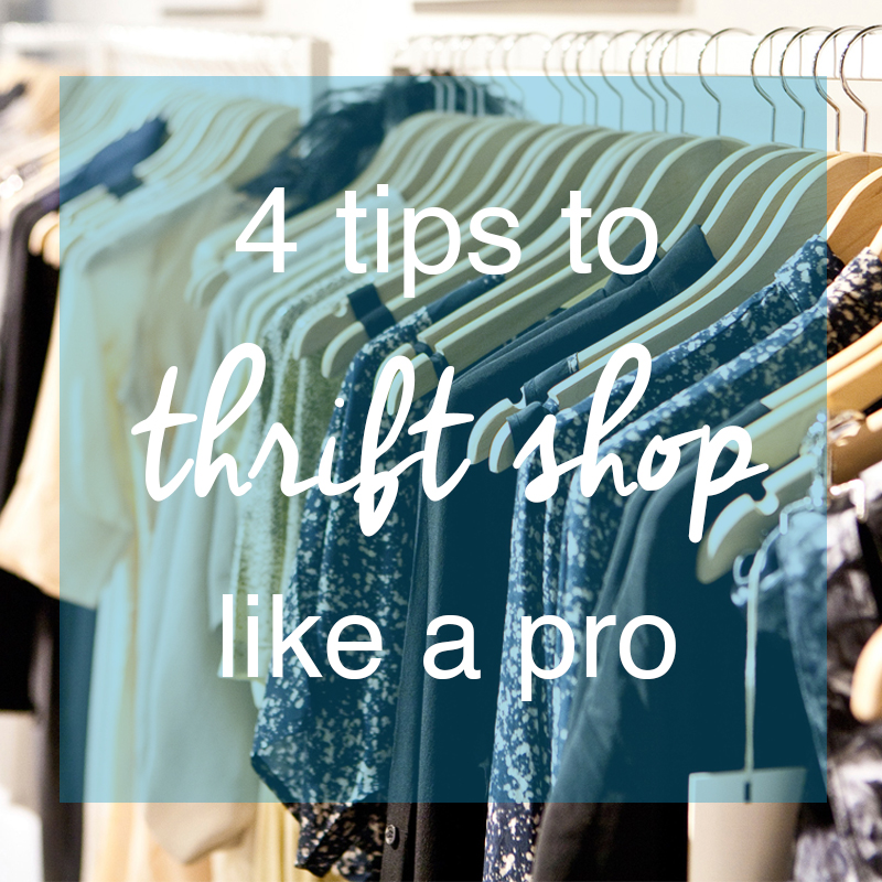 4 TIPS TO THRIFT SHOP LIKE A PRO