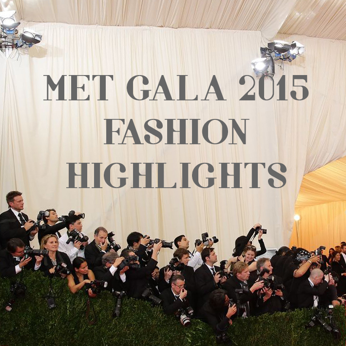 Fashion Highlights: Met Gala2015