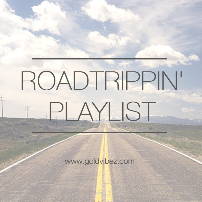 ROADTRIPPIN' PLAYLIST