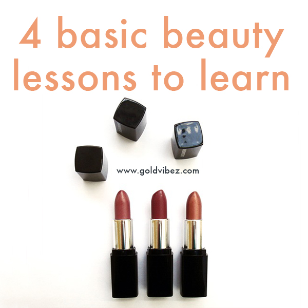 4 Basic Beauty Lessons To Learn