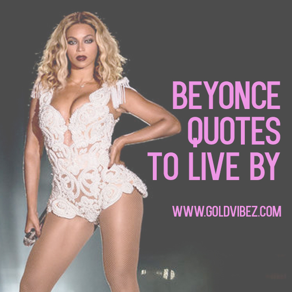 Queen Bey quotes to live by