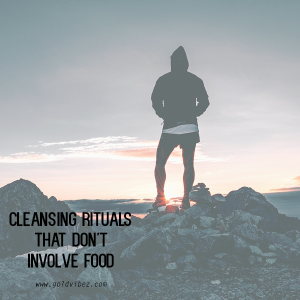 Cleansing Rituals that don't involve food!