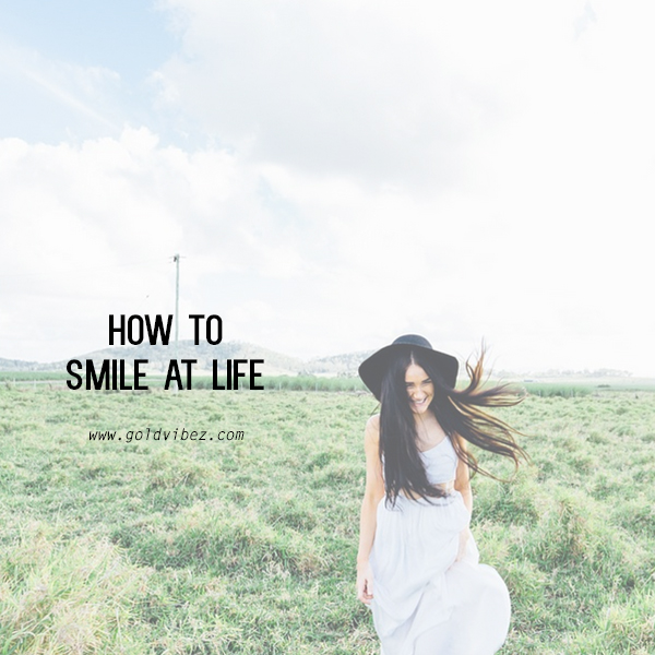 How To Smile At Life